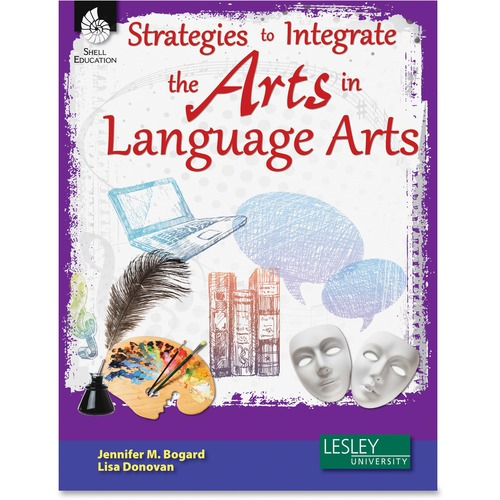 Shell Strategies to Integrate the Arts in Language Arts Education Printed Book for Art by Jennifer M. Bogard, Lisa Donovan