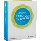 Les Publications du Quebec Le français au bureau 7e édition Printed Book by NoÃ«lle Guilloton, Martine Germain, Hélène Cajolet-Laganière