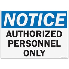 """U.S. Stamp & Sign OSHA Notice Auth Prsnl Only Sign - 1 Each - Notice Authorized Personnel Only Print/Message - 14"""" (355.60 mm) Width x 10"""" (254 mm) Height - Rectangular Shape - UV Resistant, Abrasion Resistant, Moisture Resistant, Chemical Resistant - Styrene - Black, White, Blue"""