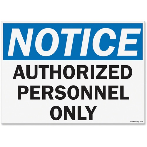 """U.S. Stamp & Sign OSHA Notice Auth Prsnl Only Sign - 1 Each - Notice Authorized Personnel Only Print/Message - 14"""" (355.60 mm) Width x 10"""" (254 mm) Height - Rectangular Shape - UV Resistant, Abrasion Resistant, Moisture Resistant, Chemical Resistant - Sty"""