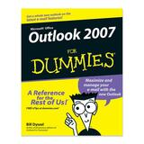 Wiley Outlook 2007 For Dummies Software Printed Manual by Bill Dyszel